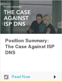 Position Summary: The Case Against ISP DNS