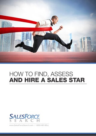 How to Find, Assess and Hire a Sales Star