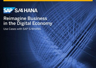 Reimagine Business in the Digital Economy Use Cases with SAP S/4HANA