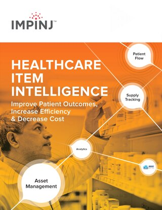 Healthcare Item Intelligence: Improve Patient Outcomes, Increase Efficiency & Decrease Cost