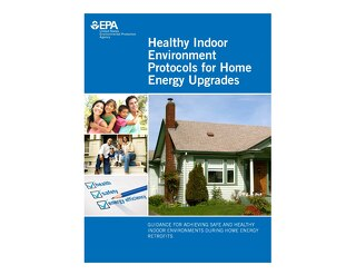 Healthy Indoor Environment Protocols for Home Energy Upgrades