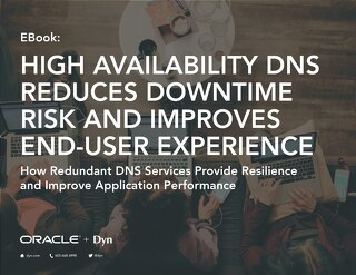 High Availability DNS Reduces Downtime Risk and Improves End-User Experience