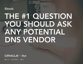 The Number 1 Question You Should  Ask Any Potential DNS Vendor