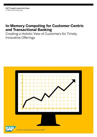 In-Memory Computing for Customer Centric Banking