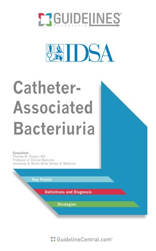 Catheter-Associated Bacteriuria (IDSA Bundle)