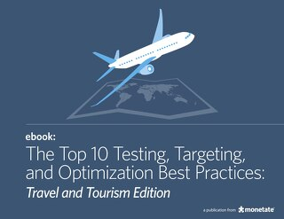 The Top 10 Testing, Targeting and Optimization Best Practices: Travel Edition