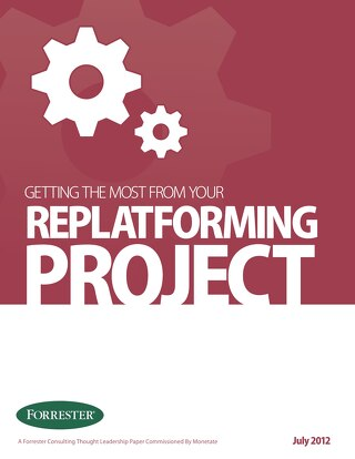 Getting the Most From Your Replatforming Project