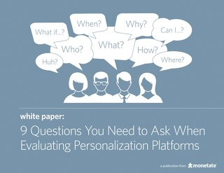 9 Questions You Need to Ask When Evaluating Personalization Platforms