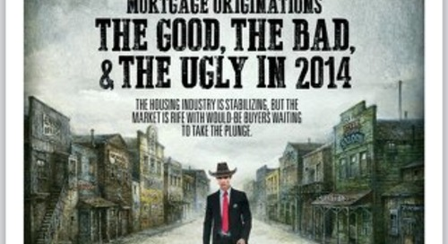 Mortgage Originations: The Good, The Bad, And the Ugly in 2014