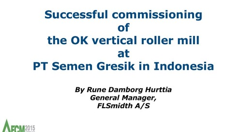 Afcm 2015 successful commissioning of ok mill at pt semen gresik   v insite