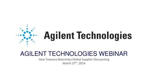 Presentation: How Agilent's Treasury-Led Global Dynamic Discounting Program Will Save Millions