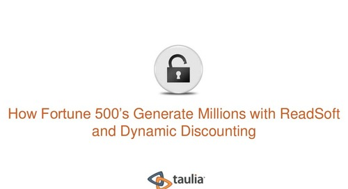Presentation: Generate Millions with ReadSoft and Dynamic Discounting