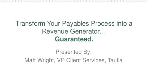 Presentation: Transform Your Payables Process into a Revenue Generator