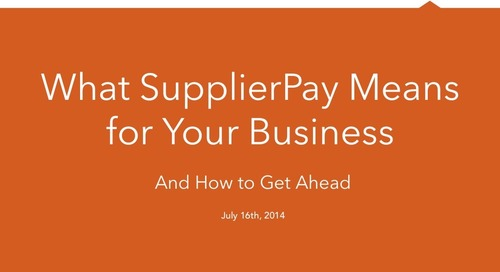 How SupplierPay Will Impact Your Business and How to Get Ahead