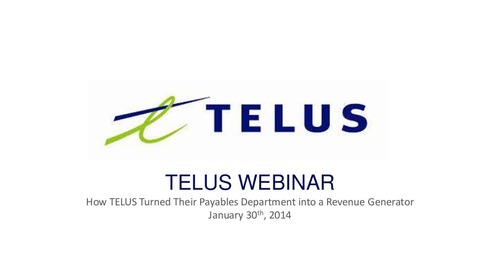 Presentation: How TELUS Turned Their AP Department into a Revenue Generator