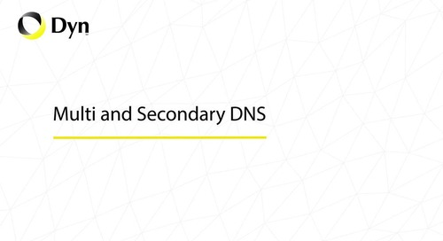Multi and Secondary DNS Overview