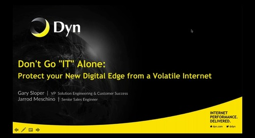 """Don't Go """"IT"""" Alone:  Protect Your New Digital Edge From A Volatile Internet"""