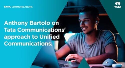 Anthony Bartolo on Tata Communications' approach to UC
