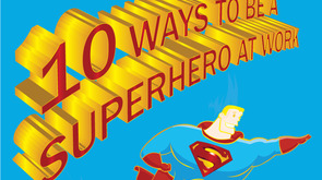 10 ways to be a superhero at work (Infographic)